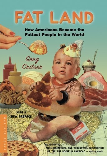 Greg Critser Fat Land How Americans Became The Fattest People In The Wo