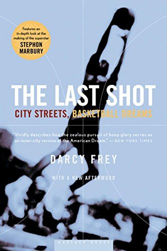 Darcy Frey The Last Shot City Streets Basketball Dreams