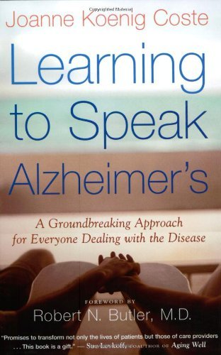 Robert Butler Learning To Speak Alzheimer's A Groundbreaking Approach For Everyone Dealing Wi