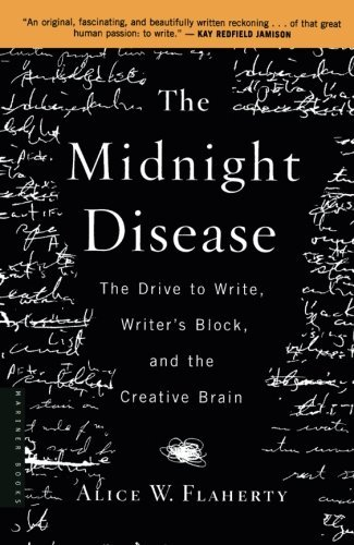 Alice Weaver Flaherty The Midnight Disease The Drive To Write Writer's Block And The Creat