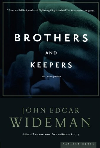 John Edgar Wideman Brothers And Keepers