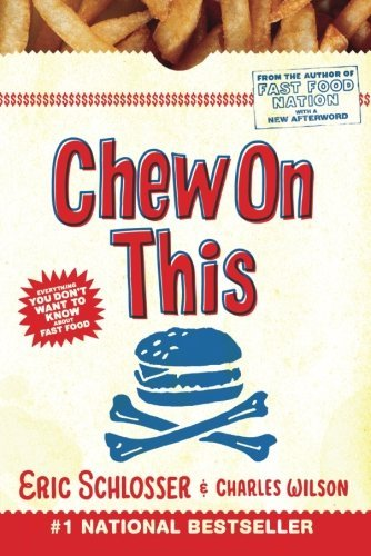 Charles Wilson Chew On This Everything You Don't Want To Know About Fast Food