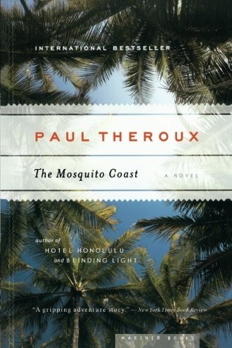 Paul Theroux The Mosquito Coast