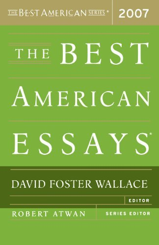 David Foster Wallace The Best American Essays 2007