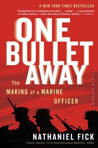 Nathaniel C. Fick One Bullet Away The Making Of A Marine Officer