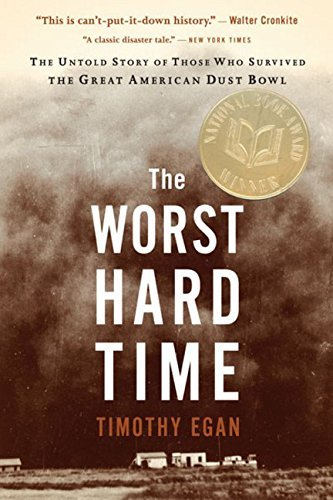 Timothy Egan The Worst Hard Time The Untold Story Of Those Who Survived The Great