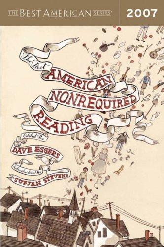 Dave Eggers The Best American Nonrequired Reading 2007