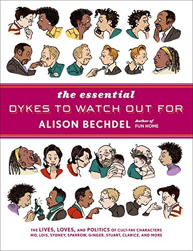Alison Bechdel The Essential Dykes To Watch Out For