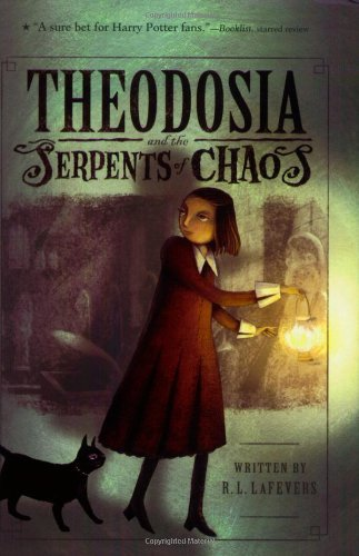 R. L. Lafevers Theodosia And The Serpents Of Chaos