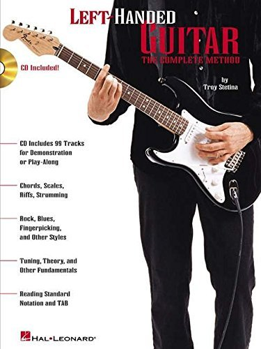 Troy Stetina Left Handed Guitar The Complete Method [with Cd]