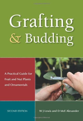 Donald Mcewan Alexander Grafting And Budding A Practical Guide For Fruit And Nut Plants And Or 0002 Edition;