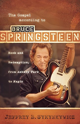 Symynkywicz Jeffrey B. Gospel According To Bruce Springsteen Rock And Re