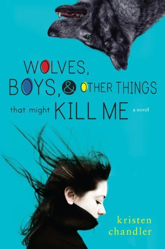 Kristen Chandler Wolves Boys And Other Things That Might Kill Me