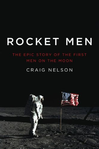 Craig Nelson Rocket Men The Epic Story Of The First Men On The Moon
