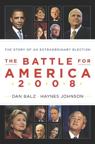 Daniel J. Balz Battle For America 2008 The The Story Of An Extraordinary Election