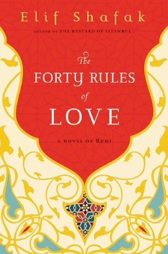 Elif Shafak Forty Rules Of Love The A Novel Of Rumi