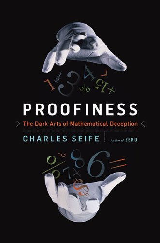 Charles Seife Proofiness The Dark Arts Of Mathematical Deception