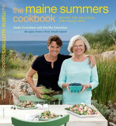 Linda Greenlaw Maine Summers Cookbook The Recipes For Delicious Sun Filled Days