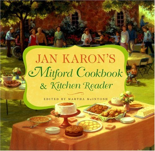 Jan Karon Jan Karon's Mitford Cookbook And Kitchen Reader Recipes From Mitford Cooks Favorite Tales From M