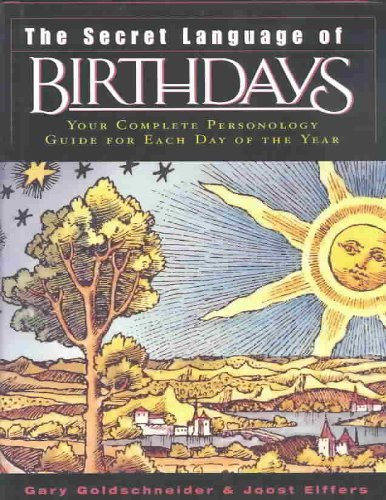 Gary Goldschneider The Secret Language Of Birthdays Personology Profiles For Each Day Of The Year