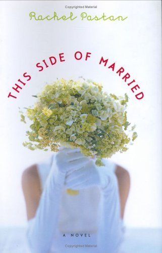 Rachel Pastan This Side Of Married