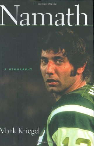 Mark Kriegel Namath Biography