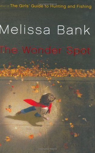 Melissa Bank The Wonder Spot