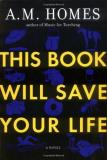 A. M. Homes This Book Will Save Your Life