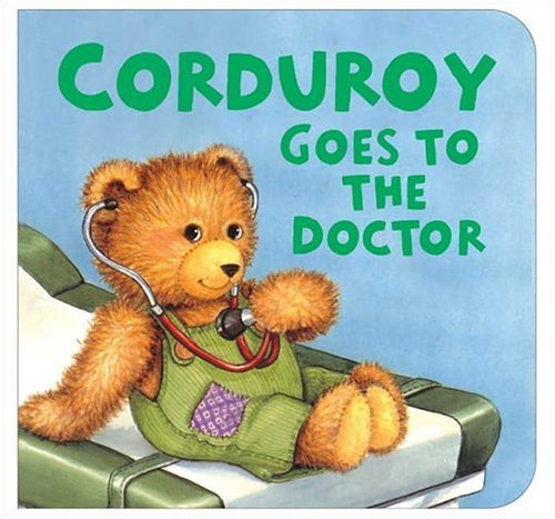Don Freeman Corduroy Goes To The Doctor (lg Format)