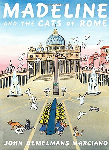 John Bemelmans Marciano Madeline And The Cats Of Rome