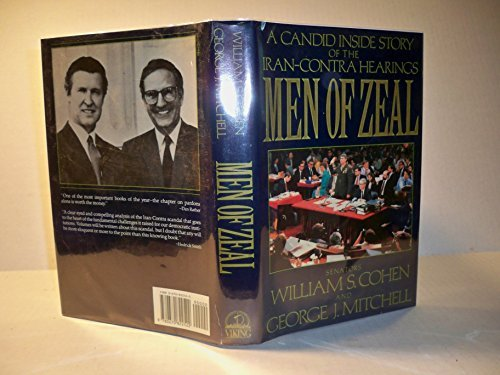 William S. Cohen Men Of Zeal Candid Inside Story Of The Iran Co