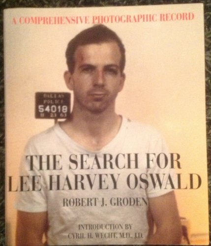 Robert J. Groden Search For Lee Harvey Oswald Comprehensive Photographic Record