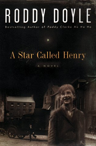 Roddy Doyle Star Called Henry