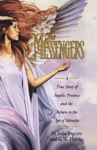 G. W. Hardin The Messengers A True Story Of Angelic Presence And The Return T