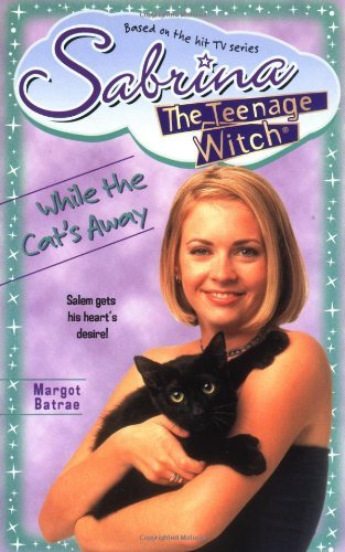 Margot Batrae While The Cat's Away (sabrina The Teenage Witch (