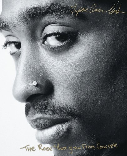 Shakur Tupac Rose That Grew From Concrete The