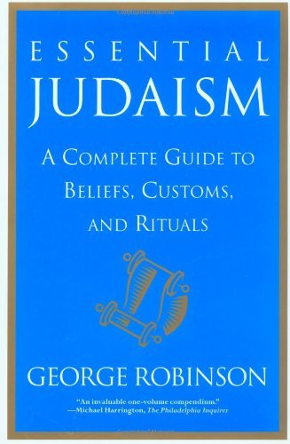 George Robinson Essential Judaism A Complete Guide To Beliefs Customs And Rituals