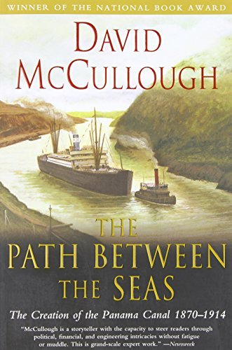 David Mccullough The Path Between The Seas The Creation Of The Panama Canal 1870 1914