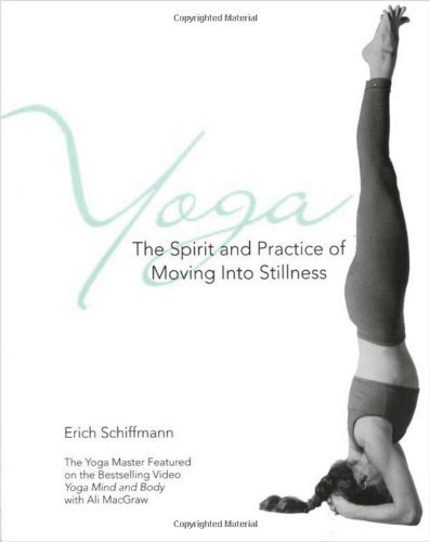Erich Schiffmann Yoga The Spirit And Practice Of Moving Into Stilln Original