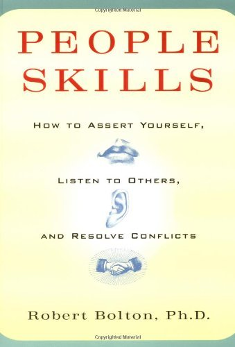 Robert Bolton People Skills How To Assert Yourself Listen To Others And Res