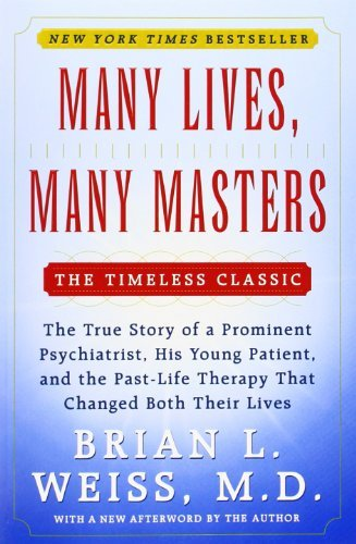Brian L. Weiss Many Lives Many Masters The True Story Of A Prominent Psychiatrist His Y