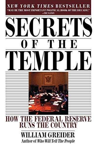William Greider Secrets Of The Temple How The Federal Reserve Runs The Country