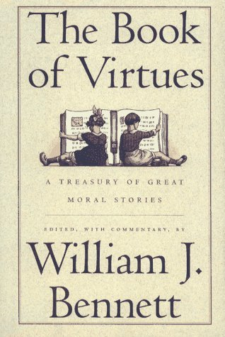 William J. Bennett Book Of Virtues