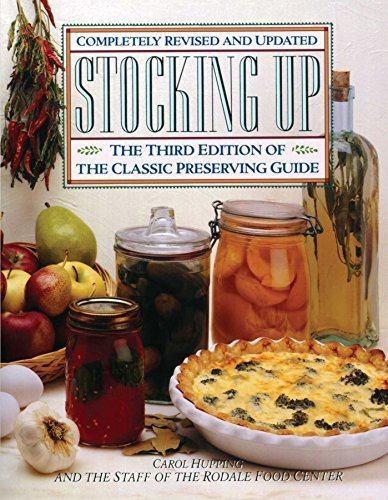 Carol Hupping Stocking Up The Third Edition Of America's Classic Preserving 0003 Edition;