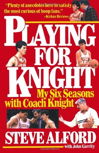Steve Alford Playing For Knight My Six Seaons With Coach Knight
