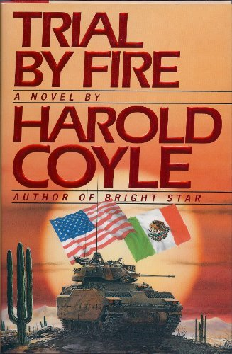 Harold Coyle Trial By Fire
