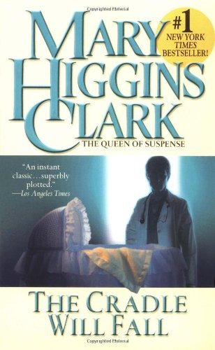 Mary Higgins Clark Cradle Will Fall The