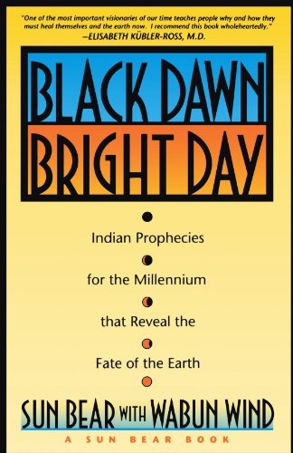 Sun Bear Black Dawn Bright Day Indian Prophecies For The Millennium That Reveal