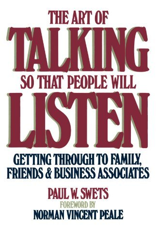 Paul W. Swets The Art Of Talking So That People Will Listen Getting Through To Family Friends & Business Ass