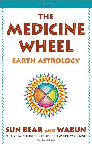 Sun Bear The Medicine Wheel Earth Astrology